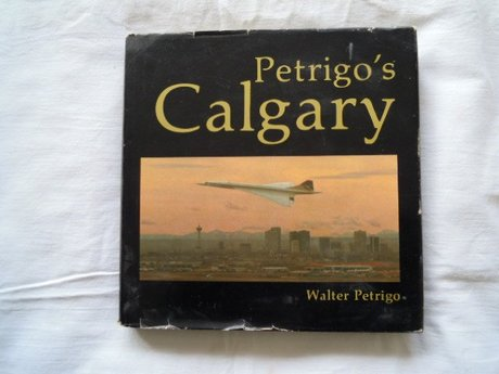 PETRIGO'S  CALGARY    WALTER PETRIGO SIGNED
