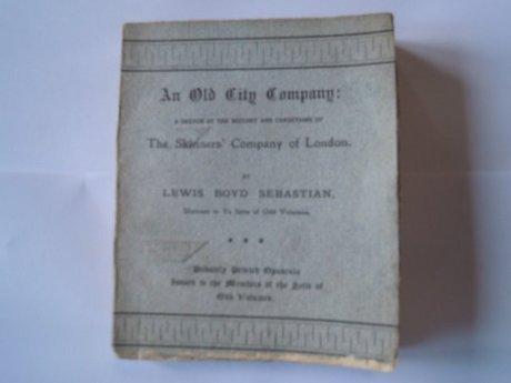 AN OLD CITY COMPANY; THE SKINNERS' COMPANY OF LONDON , SEBASTIAN